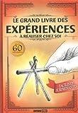 """Afficher """"Le grand livre des expériences à réaliser chez soi"""""""