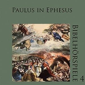 Paulus in Ephesus (Bibelhörspiele 4.1) Hörbuch