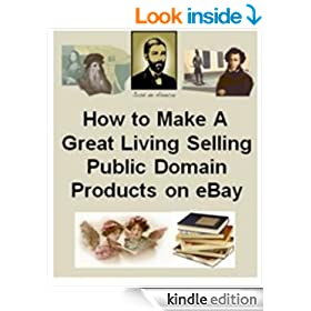 How To Make a Great Living Selling Public Domain Products on eBay