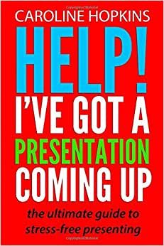 Help! I've Got A Presentation Coming Up