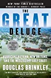 The Great Deluge: Hurricane Katrina, New Orleans, and the Mississippi Gulf Coast (0061148490) by Brinkley, Douglas