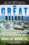 The Great Deluge: Hurricane Katrina,...