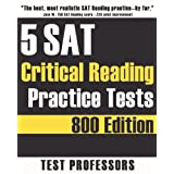 5 SAT Critical Reading Practice Tests ~ Paul G Simpson IV