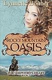 Rocky Mountain Oasis: The Shepherds Heart, Book 1
