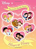 Disney Princess Heart to Heart [With Hologram Stickers]