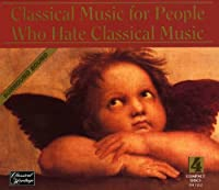 Classical Music For People Who Hate Classical Music 4-CD Set