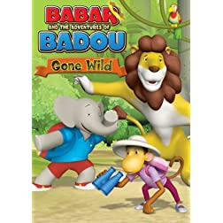 Babar & The Adventures of Badou: Gone Wild