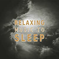 Relaxing Music to Sleep - Classical Songs for Rest and Listening, Melodies to Pillow, Famous Composers for Sleep, Calm Sounds After Work