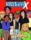 Gilbert Hernandez Love and Rockets: X v. 10: 010 (Love & Rockets)