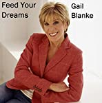 Monday Morning Motivators: Feed Your Dreams | Gail Blanke