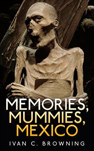 Book: Memories, Mummies, México by Ivan C. Browning