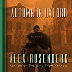 Autumn in Oxford: A Novel | Alex Rosenberg