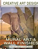 Creative Art Design: Mural Art & Wall Finishes: Project Tips & Guidebook
