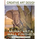 Creative Art Design: Mural Art & Wall Finishes: Project Ideas & Guidebook ~ Heidi MacDonald
