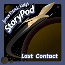 Last Contact Audiobook by James Patrick Kelly Narrated by James Patrick Kelly