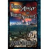Worlds Away and Worlds Aweird ~ James  Hartley