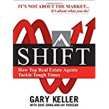 SHIFT:  How Top Real Estate Agents Tackle Tough Times (PAPERBACK)by Gary Keller