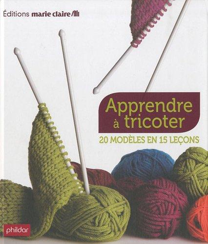 apprendre a tricoter 20 modeles en 15 lecons