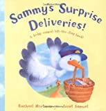 Rachael Mortimer Sammy's Surprise Deliveries: A lift-the-flap baby animal book: A Baby Animal Lift-the-flap Book