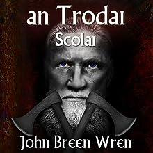 an Trodai: Scolai Audiobook by John Breen Wren Narrated by Meral Mathews