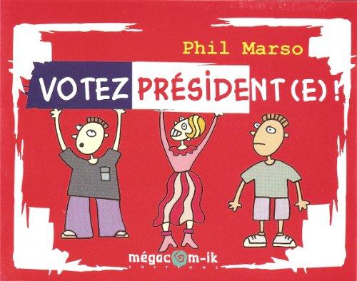 Couverture du livre Votez Président (e) !