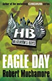 Eagle Day (Henderson's Boys) (0340956496) by Muchamore, Robert