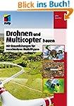Drohnen und Multicopter bauen: Mit Ba...