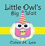 img - for Little Owl's Big Wait book / textbook / text book