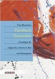Handbuch Teamarbeit: Grundlagen für erfolgreiches Arbeiten in Kita und Kindergarten - Fred Bernitzke