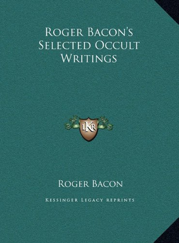 Roger Bacon's Selected Occult Writings