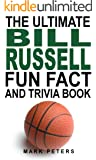 The Ultimate Bill Russell Fun Fact And Trivia Book