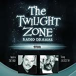 Steel: The Twilight Zone Radio Dramas | Richard Matheson