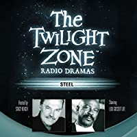 Steel: The Twilight Zone Radio Dramas  by Richard Matheson Narrated by Lou Gossett Jr.
