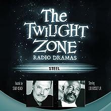 Steel: The Twilight Zone Radio Dramas Radio/TV Program by Richard Matheson Narrated by Lou Gossett Jr.