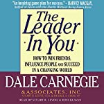 The Leader in You | Stuart R. Levine,Dale Carnegie & Associates,Michael A. Crom