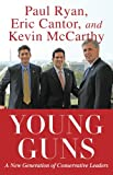 img - for Young Guns: A New Generation of Conservative Leaders book / textbook / text book