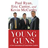 Young Guns: A New Generation of Conservative Leaders ~ Eric Cantor
