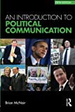 img - for An Introduction to Political Communication (Communication and Society) book / textbook / text book