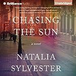 Chasing the Sun: A Novel   Natalia Sylvester
