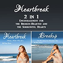 Heartbreak: 2 in 1 Encouragement for the Broken-Hearted and the Sorrowful Hearts | Livre audio Auteur(s) : Cammy Dawson Narrateur(s) : Kelly McGee