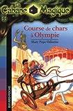 echange, troc Mary Pope Osborne - La Cabane Magique, Tome 11 : Course de chars à Olympie