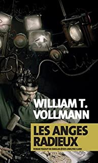 Les anges radieux, Vollmann, William Tanner