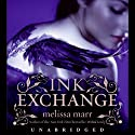 Ink Exchange (       UNABRIDGED) by Melissa Marr Narrated by Nick Landrum