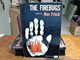 The Firebugs: A Morality Without a Moral (0809012480) by Frisch, Max