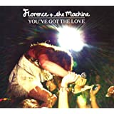 You've Got the Loveby Florence & The Machine