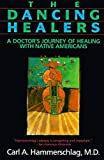 img - for The Dancing Healers: A Doctor's Journey of Healing with Native Americans (Paperback ISBN: 0062503952) book / textbook / text book