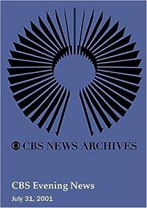CBS Evening News (July 31, 2001)