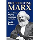 Resurrecting Marx: The Analytical Marxists on Freedom, Exploitation, and Justice (History of Ideas Series)