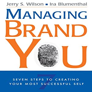 Managing Brand You: 7 Steps to Creating Your Most Successful Self | [Jerry S. Wilson, Ira Blumenthal]