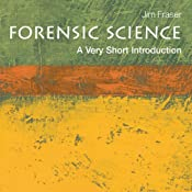 Forensic Science: A Very Short Introduction | [Jim Fraser]